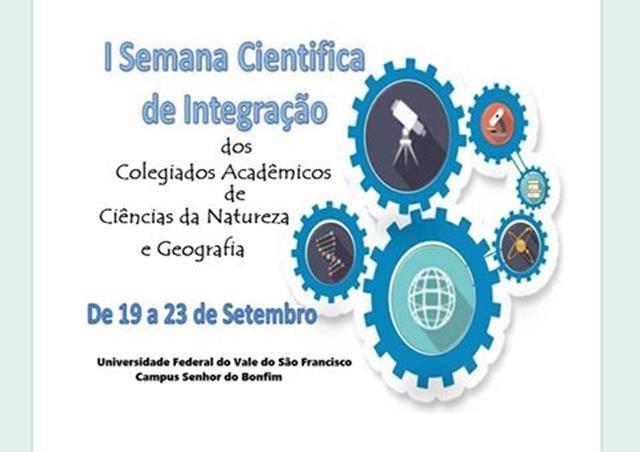 I Semana Científica de Integração dos Colegiados Acadêmicos de Ciências da Natureza e Geografia. Univasf. Senhor do Bonfim-BA