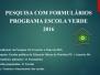 Pesquisa Programa Escola Verde. Escolas Públicas da Educação Básica de Petrolina-PE e Juazeiro-BA. Primeiro Semestre de 2016.
